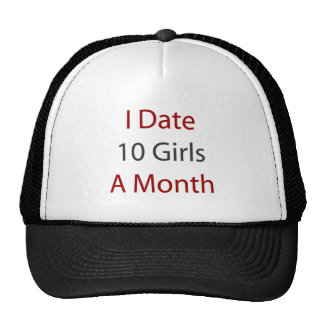 I Date 10 Girls A Month Mesh Hat