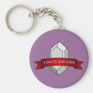 I Date Zircons Banner Basic Round Button Key Ring