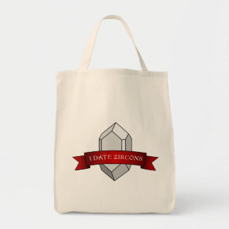 I Date Zircons Banner Grocery Tote Bag