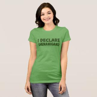 I declare shenanigans T-Shirt