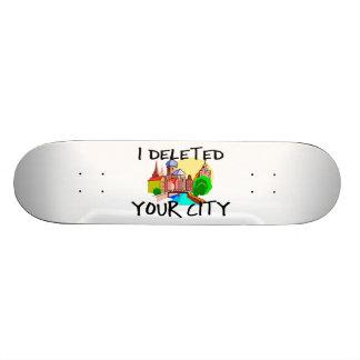 I Deleted Your City Skate Deck