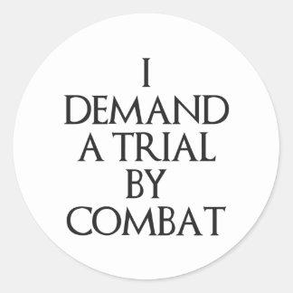 I Demand A Trial By Combat Round Sticker