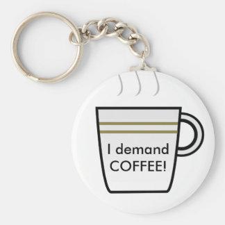 I demand Coffee! Basic Round Button Key Ring