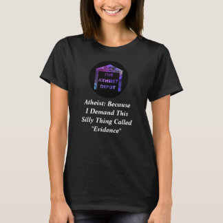 I Demand Evidence Women's T-Shirt