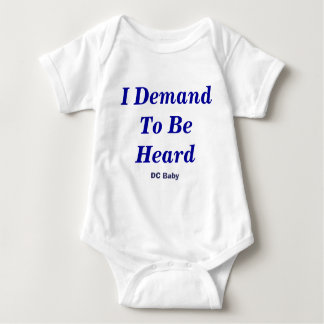 I Demand To Be Heard, DC Baby Tshirts