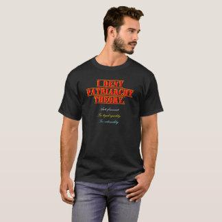 I deny patriarchy theory. T-Shirt