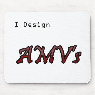 I design AMV's Mouse Pad