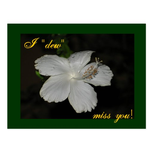 """I """"dew"""" miss you post cards"""
