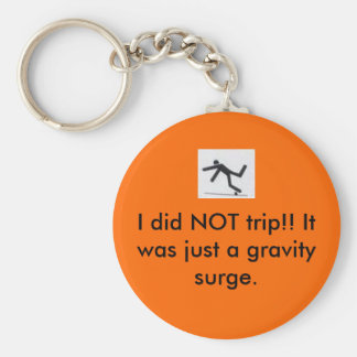 I did NOT trip!! Key Ring