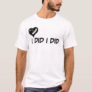 I DID T-Shirt