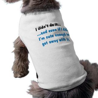 I Didn t Do It - Dog T-shirt