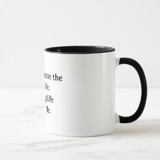 I Didn't Choose the Mug Life.