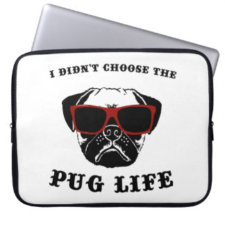 I Didn't Choose The Pug Life Cool Dog Laptop Sleeve