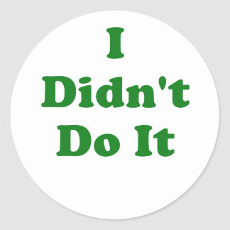 I Didnt Do It Stickers