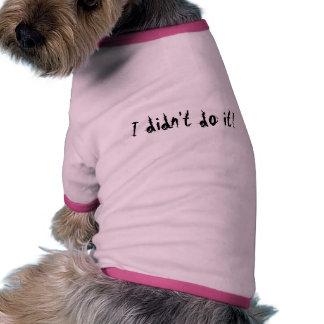 I didn't do it!, TwistedHearts Dog Tshirt