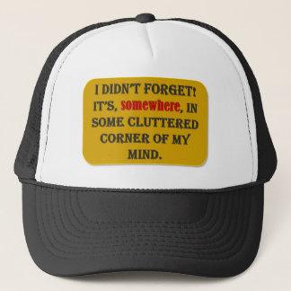 I didn't forget t-shirt trucker hat