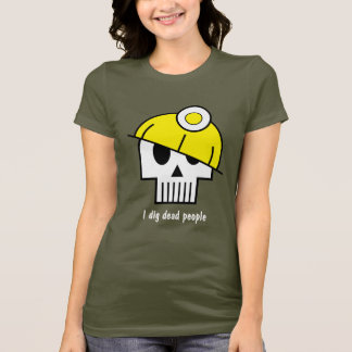 I dig dead people T-Shirt