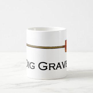 I Dig Graves mug