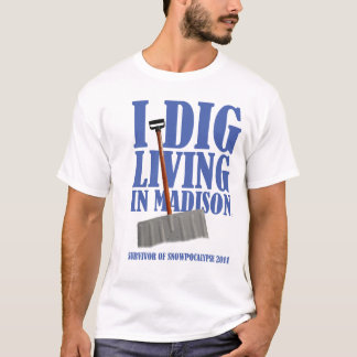 I DIG LIVING IN  ISON - Blizzard Shirt