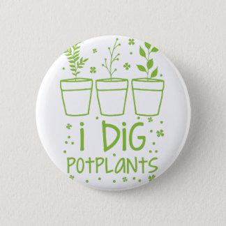i dig potplants 6 cm round badge