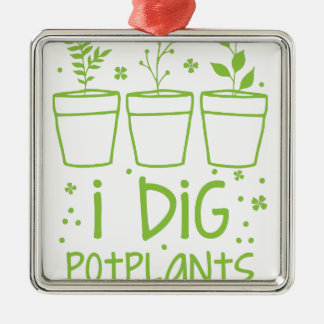 i dig potplants metal ornament