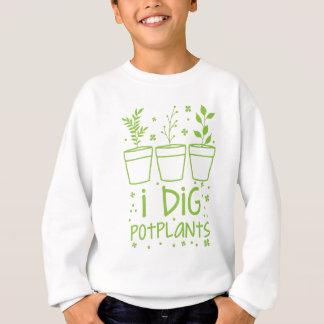 i dig potplants sweatshirt