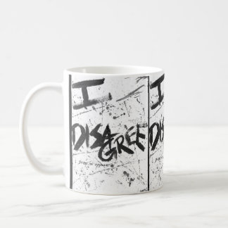 I Disagree Coffee Mug