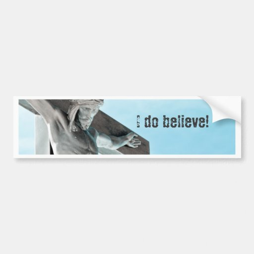 I do believe! bumper sticker