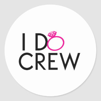 I DO CREW PARTY FAVORS CLASSIC ROUND STICKER