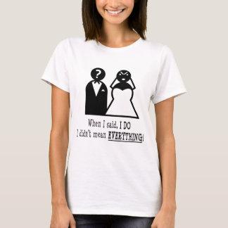 I do...everything T-Shirt