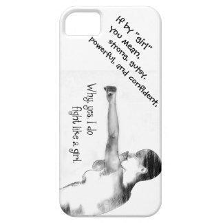 I do fight like a girl! iPhone 5 case