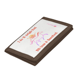 I do it neigh-ked! Bit-less and Barefoot Tri-fold Wallet