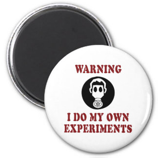 I Do My Own Experiments Refrigerator Magnets