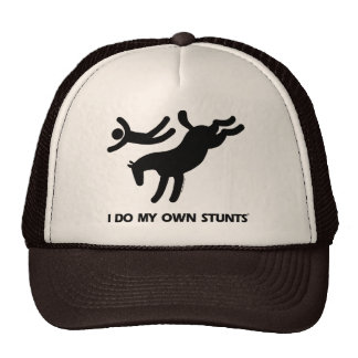 I Do My Own Stunts™  Horse: humorous picture of a Trucker Hats