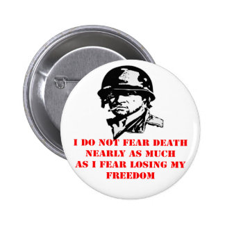 I Do Not Fear Death I Fear Losing My Freedom 6 Cm Round Badge