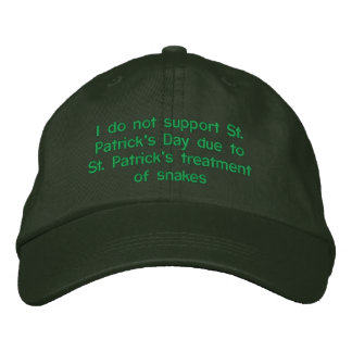 I do not support St. Patrick's day due to St. Patr Embroidered Cap