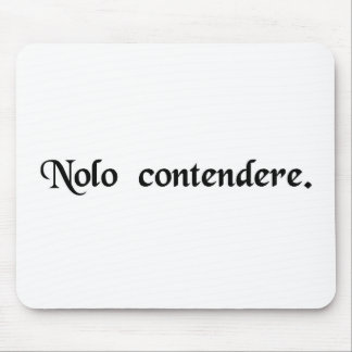I do not wish to contend. mouse pads