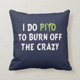 I do PiYo to burn off the CRAZY Cushion