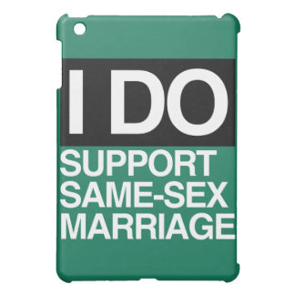 I DO SUPPORT GAY MARRIAGE - png Case For The iPad Mini