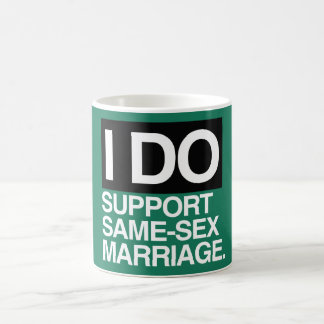 I DO SUPPORT GAY MARRIAGE -.png Mugs