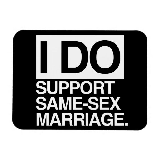 I DO SUPPORT SAME-SEX MARRIAGE MAGNETS