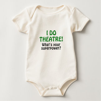 I Do Theatre Whats Your Superpower Baby Bodysuit