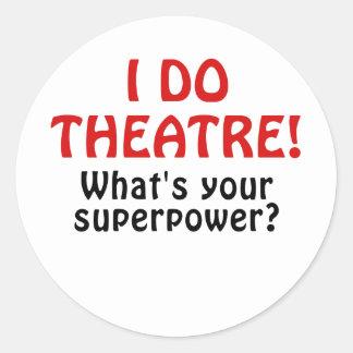 I Do Theatre Whats Your Superpower Round Sticker
