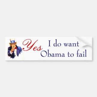 I do wantObama to fail Bumper Sticker
