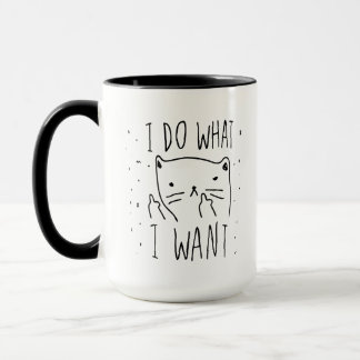 I do What I Want Mug Cool