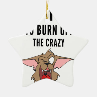 I Do Yoga To Burn Of The Crazy(2) Ceramic Star Decoration