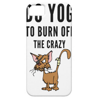 I Do Yoga To Burn Of The Crazy iPhone 5 Cover