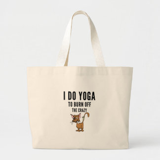 I Do Yoga To Burn Of The Crazy Large Tote Bag