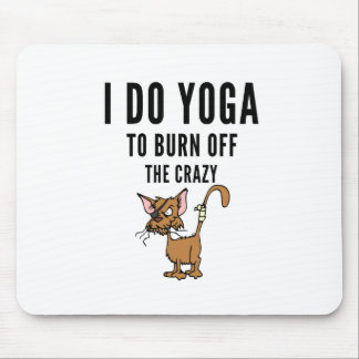 I Do Yoga To Burn Of The Crazy Mouse Pad
