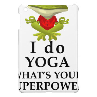 i do yoga what s your super power iPad mini case